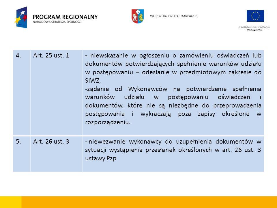 4.Art. 25 ust. 1- niewskazanie w ogłoszeniu o zamówieniu oświadczeń lub dokumentów potwierdzających spełnienie warunków udziału w postępowaniu – odesł