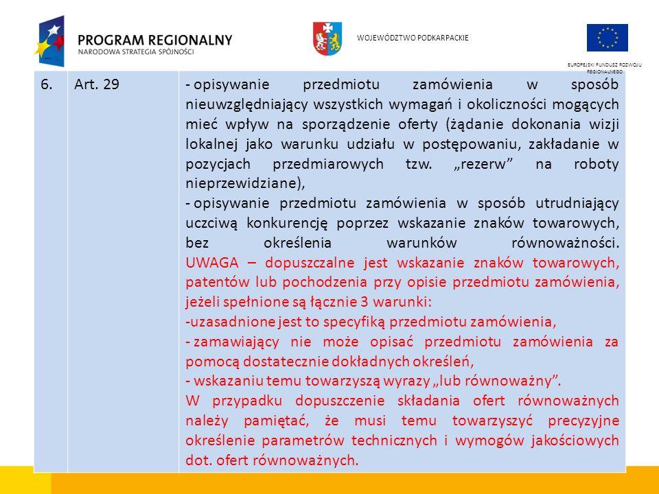 6.Art. 29- opisywanie przedmiotu zamówienia w sposób nieuwzględniający wszystkich wymagań i okoliczności mogących mieć wpływ na sporządzenie oferty (ż