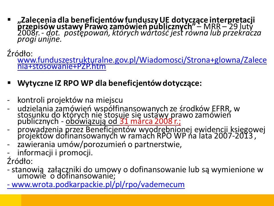 Zalecenia dla beneficjentów funduszy UE dotyczące interpretacji przepisów ustawy Prawo zamówień publicznych – MRR – 29 luty 2008r. - dot. postępowań,