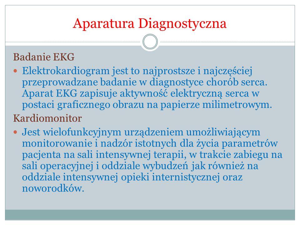 Aparatura Diagnostyczna Badanie EKG Elektrokardiogram jest to najprostsze i najczęściej przeprowadzane badanie w diagnostyce chorób serca. Aparat EKG