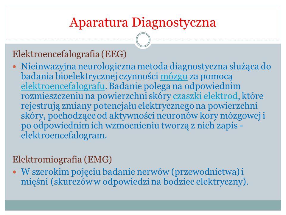 Aparatura Diagnostyczna Elektroencefalografia (EEG) Nieinwazyjna neurologiczna metoda diagnostyczna służąca do badania bioelektrycznej czynności mózgu