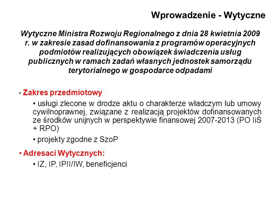 Wprowadzenie - Wytyczne Wytyczne Ministra Rozwoju Regionalnego z dnia 28 kwietnia 2009 r. w zakresie zasad dofinansowania z programów operacyjnych pod