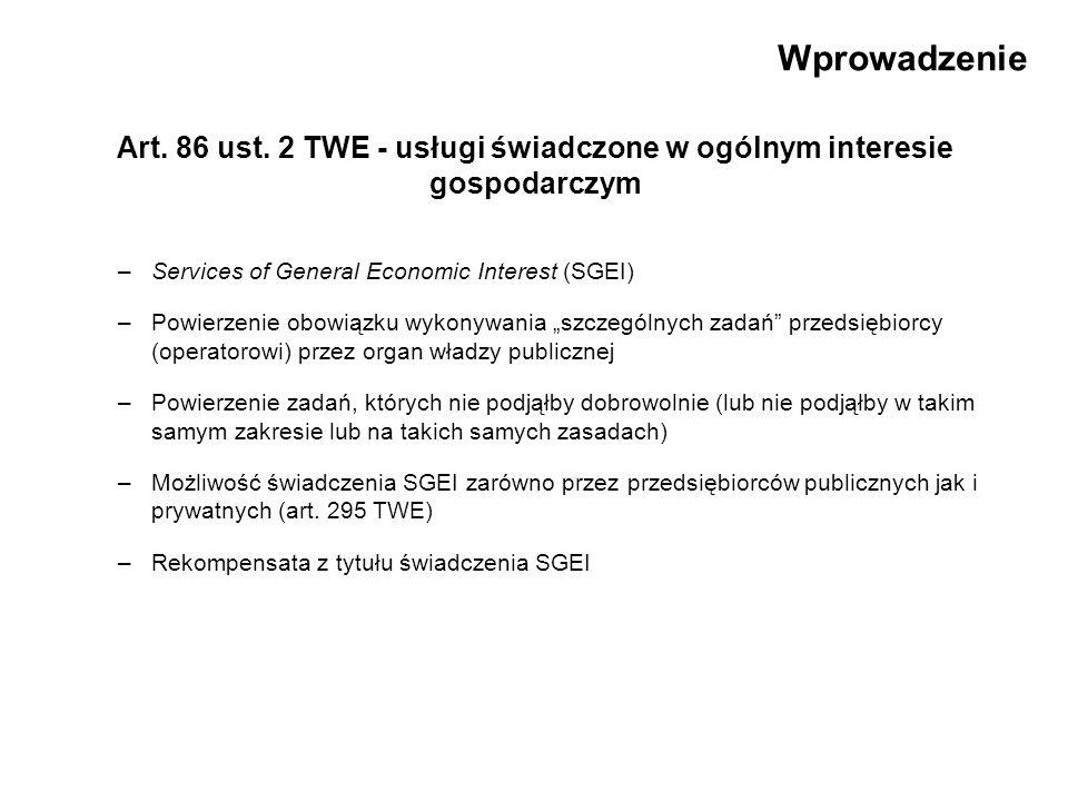Wprowadzenie Art. 86 ust. 2 TWE - usługi świadczone w ogólnym interesie gospodarczym –Services of General Economic Interest (SGEI) –Powierzenie obowią