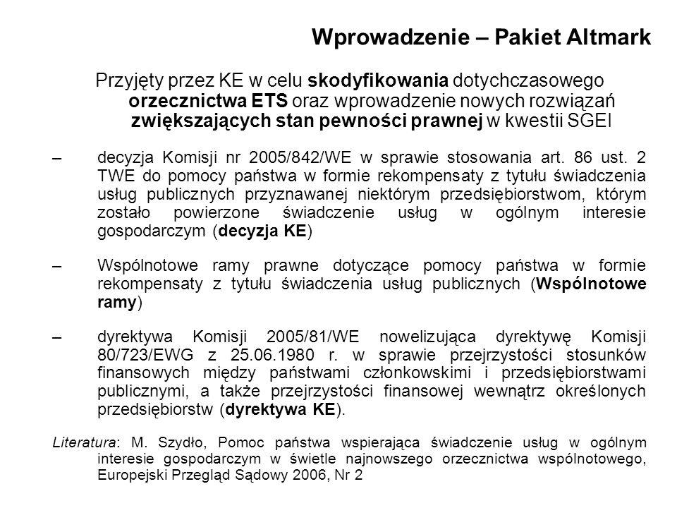 Wprowadzenie – Pakiet Altmark Przyjęty przez KE w celu skodyfikowania dotychczasowego orzecznictwa ETS oraz wprowadzenie nowych rozwiązań zwiększający