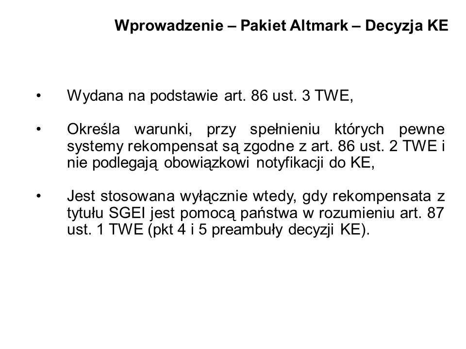 Wprowadzenie – Pakiet Altmark – Decyzja KE Wydana na podstawie art. 86 ust. 3 TWE, Określa warunki, przy spełnieniu których pewne systemy rekompensat