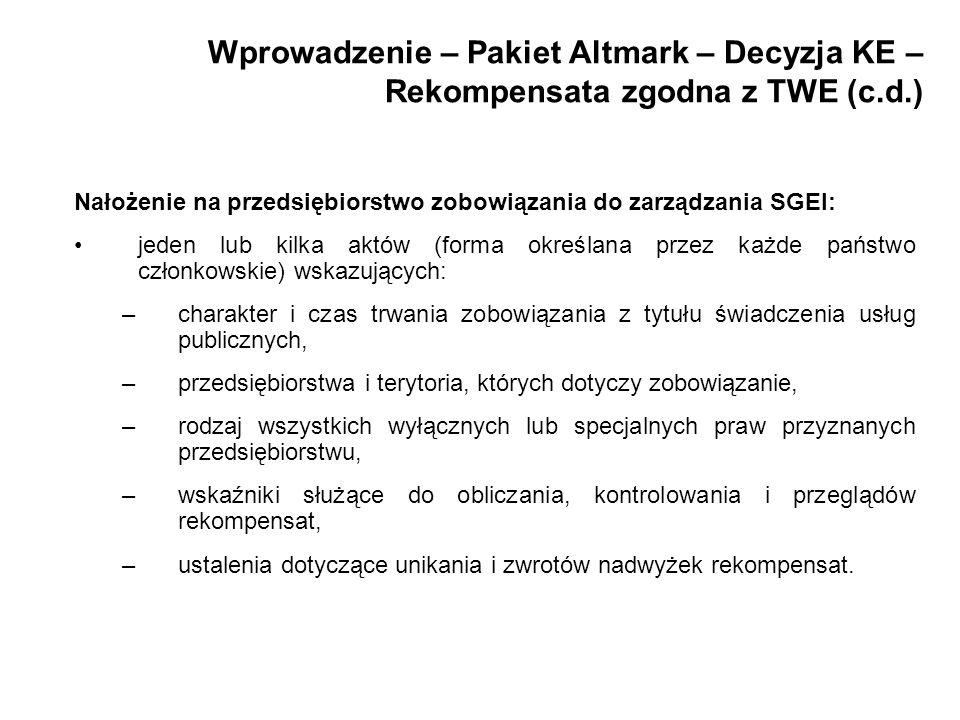 Wprowadzenie – Pakiet Altmark – Decyzja KE – Rekompensata zgodna z TWE (c.d.) Nałożenie na przedsiębiorstwo zobowiązania do zarządzania SGEI: jeden lu