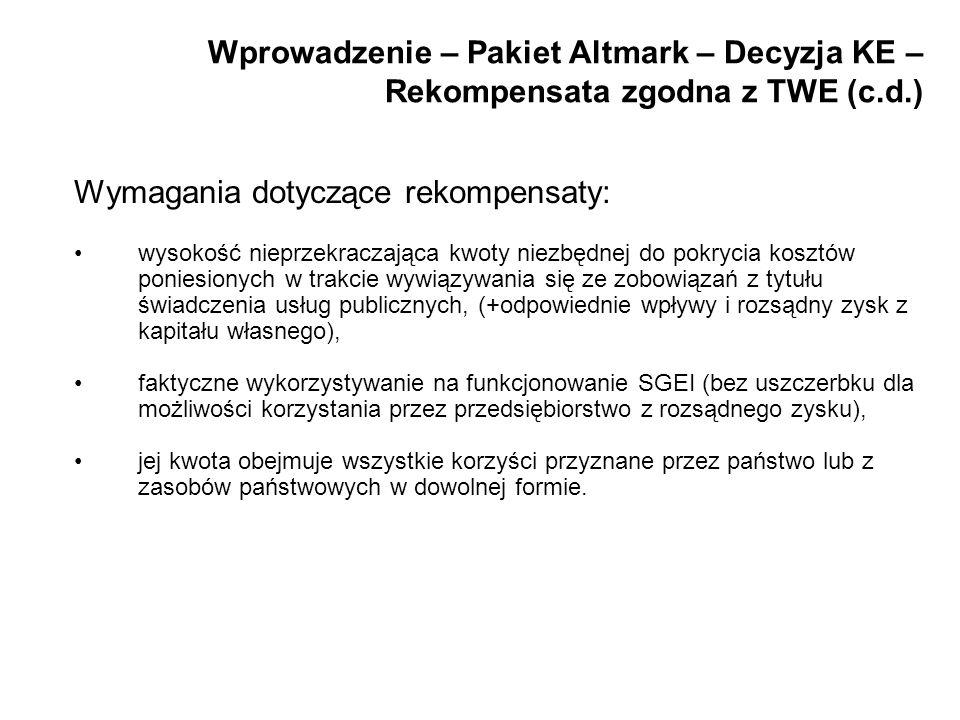 Wprowadzenie – Pakiet Altmark – Decyzja KE – Rekompensata zgodna z TWE (c.d.) Wymagania dotyczące rekompensaty: wysokość nieprzekraczająca kwoty niezb