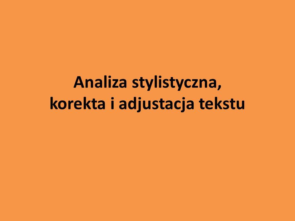 Analiza stylistyczna Analiza stylistyczna-dotyczy charakterystyki elementów wszystkich poziomów języka, od najbardziej wyrazistego dla stylu-słownictwa, poprzez poziom gramatyczny, aż do poziomu fonetycznego