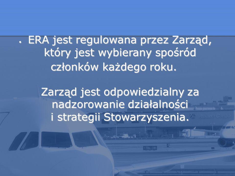 ERA jest regulowana przez Zarząd, który jest wybierany spośród ERA jest regulowana przez Zarząd, który jest wybierany spośród członków każdego roku. Z