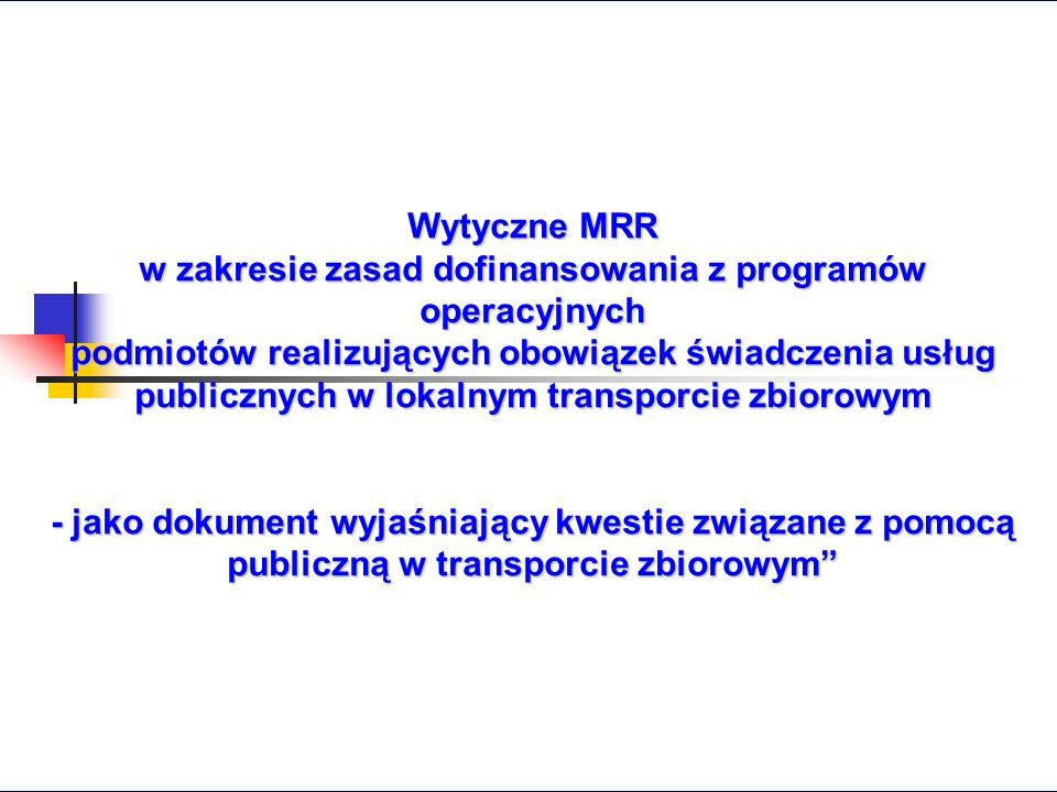 Wytyczne MRR w zakresie zasad dofinansowania z programów operacyjnych podmiotów realizujących obowiązek świadczenia usług publicznych w lokalnym trans