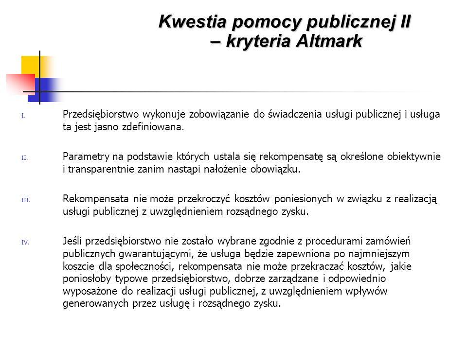 I. Przedsiębiorstwo wykonuje zobowiązanie do świadczenia usługi publicznej i usługa ta jest jasno zdefiniowana. II. Parametry na podstawie których ust