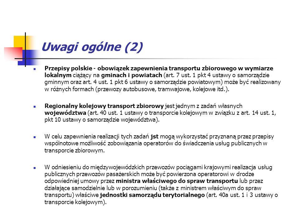 Uwagi ogólne (2) Przepisy polskie - obowiązek zapewnienia transportu zbiorowego w wymiarze lokalnym ciążący na gminach i powiatach (art. 7 ust. 1 pkt