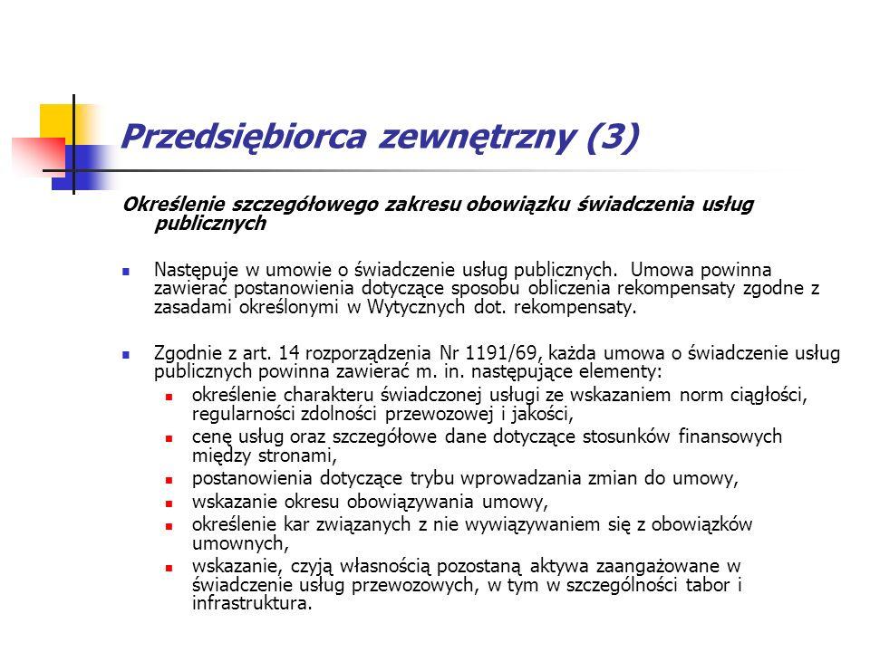 Przedsiębiorca zewnętrzny (3) Określenie szczegółowego zakresu obowiązku świadczenia usług publicznych Następuje w umowie o świadczenie usług publiczn