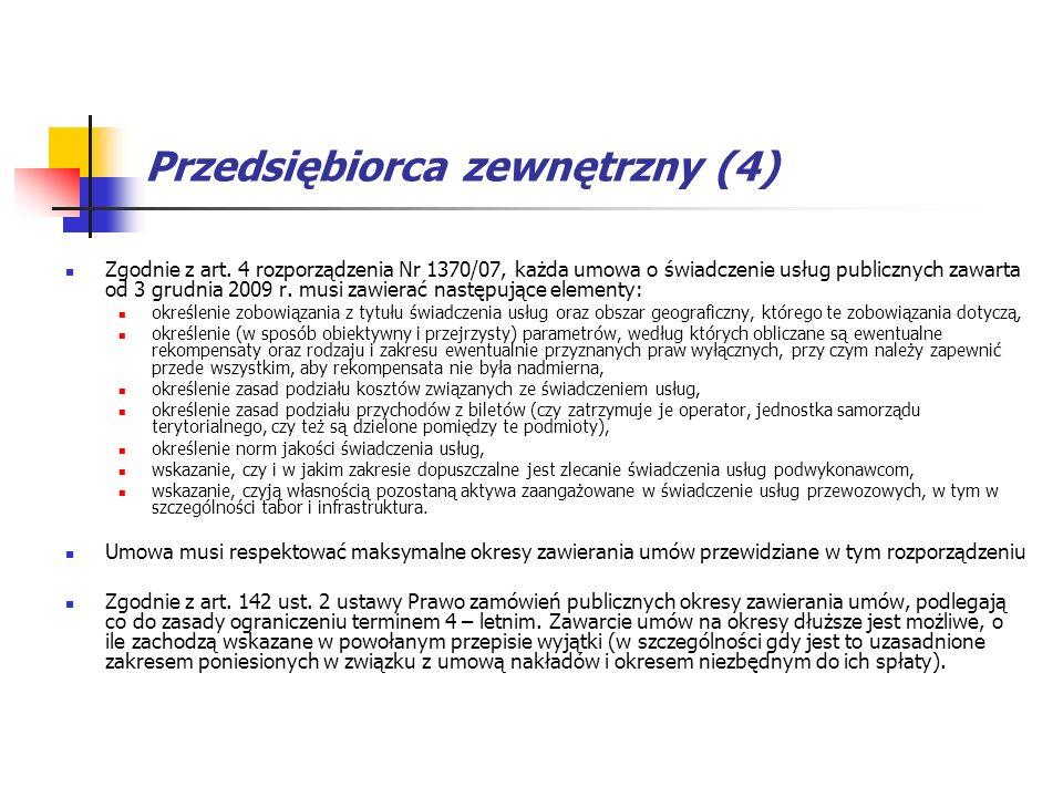 Przedsiębiorca zewnętrzny (4) Zgodnie z art. 4 rozporządzenia Nr 1370/07, każda umowa o świadczenie usług publicznych zawarta od 3 grudnia 2009 r. mus