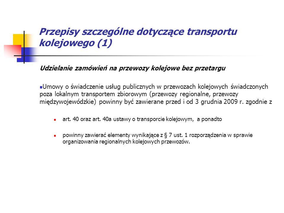 Przepisy szczególne dotyczące transportu kolejowego (1) Udzielanie zamówień na przewozy kolejowe bez przetargu Umowy o świadczenie usług publicznych w
