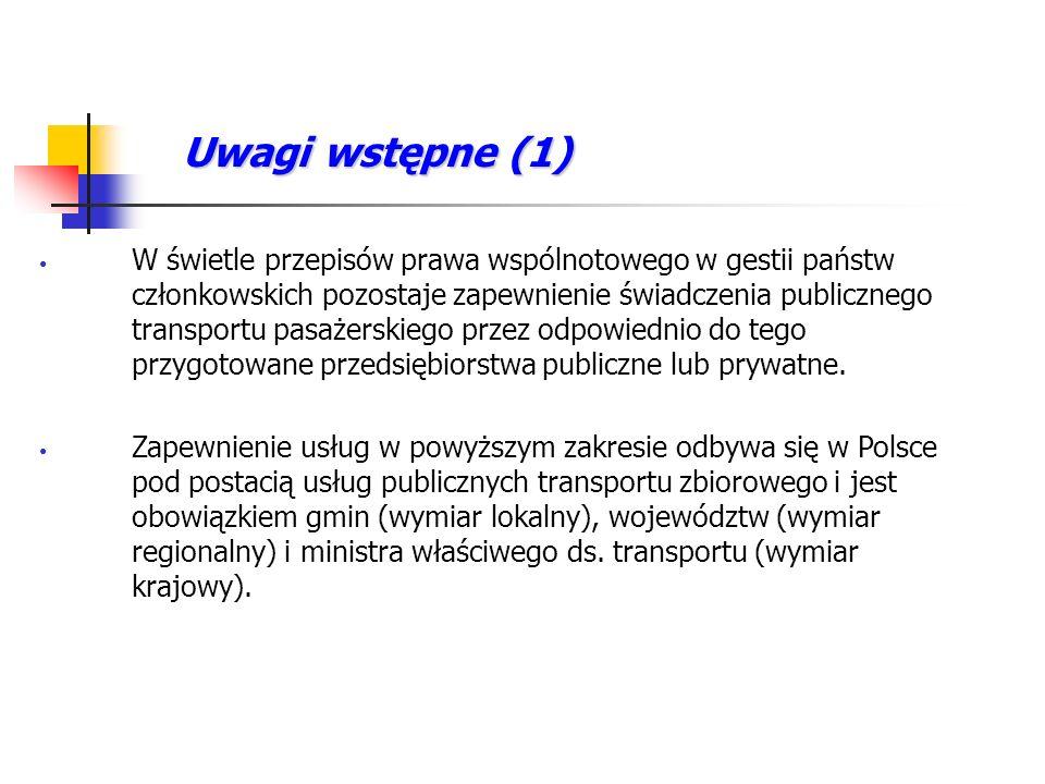 Uwagi ogólne (2) Przepisy polskie - obowiązek zapewnienia transportu zbiorowego w wymiarze lokalnym ciążący na gminach i powiatach (art.