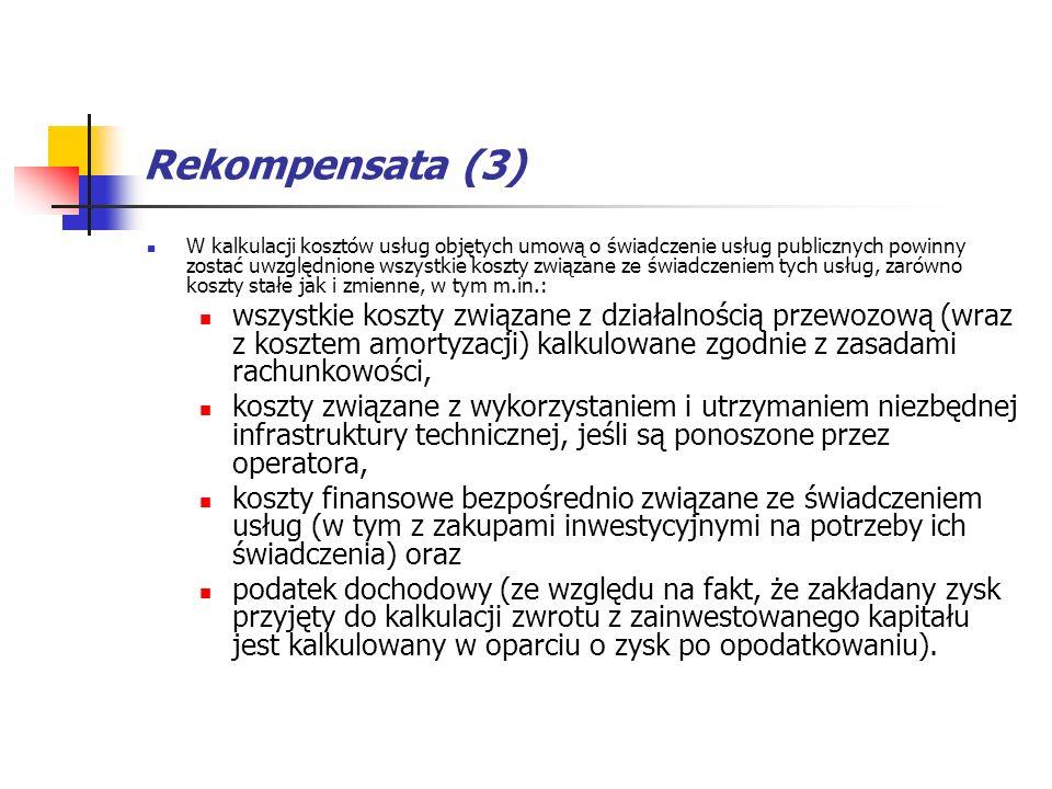 Rekompensata (3) W kalkulacji kosztów usług objętych umową o świadczenie usług publicznych powinny zostać uwzględnione wszystkie koszty związane ze św