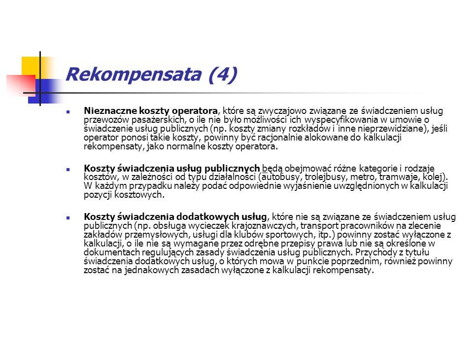 Rekompensata (4) Nieznaczne koszty operatora, które są zwyczajowo związane ze świadczeniem usług przewozów pasażerskich, o ile nie było możliwości ich
