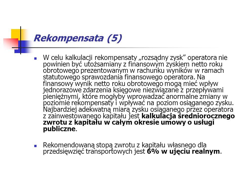 Rekompensata (5) W celu kalkulacji rekompensaty rozsądny zysk operatora nie powinien być utożsamiany z finansowym zyskiem netto roku obrotowego prezen