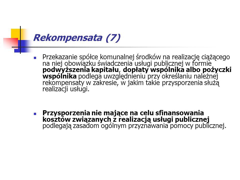 Rekompensata (7) Przekazanie spółce komunalnej środków na realizację ciążącego na niej obowiązku świadczenia usługi publicznej w formie podwyższenia k