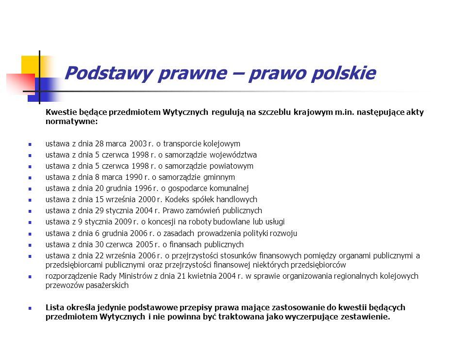 Podstawy prawne – prawo polskie Kwestie będące przedmiotem Wytycznych regulują na szczeblu krajowym m.in. następujące akty normatywne: ustawa z dnia 2