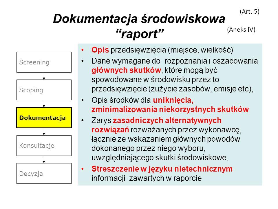 Dokumentacja środowiskowa raport Opis przedsięwzięcia (miejsce, wielkość) Dane wymagane do rozpoznania i oszacowania głównych skutków, które mogą być