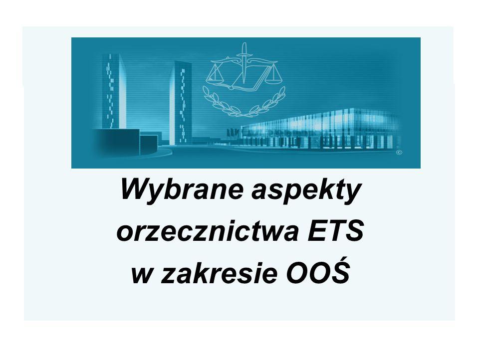 Wybrane aspekty orzecznictwa ETS w zakresie OOŚ