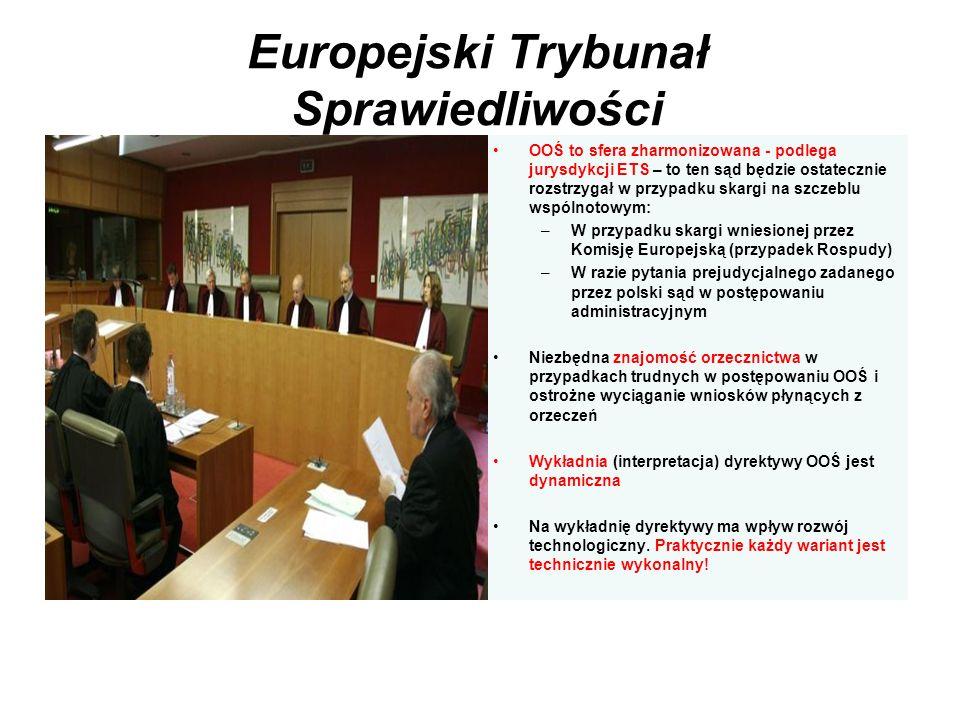 Europejski Trybunał Sprawiedliwości OOŚ to sfera zharmonizowana - podlega jurysdykcji ETS – to ten sąd będzie ostatecznie rozstrzygał w przypadku skar