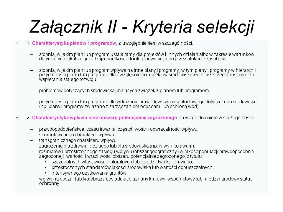 Załącznik II - Kryteria selekcji 1. Charakterystyka planów i programów, z uwzględnieniem w szczególności: –stopnia, w jakim plan lub program ustala ra
