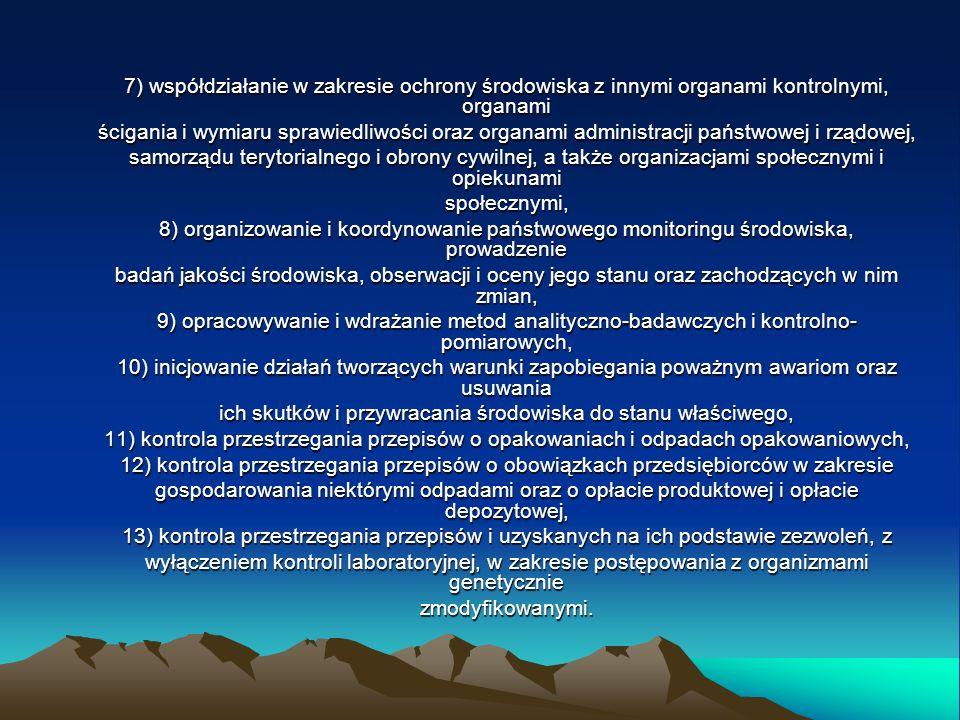 7) współdziałanie w zakresie ochrony środowiska z innymi organami kontrolnymi, organami ścigania i wymiaru sprawiedliwości oraz organami administracji