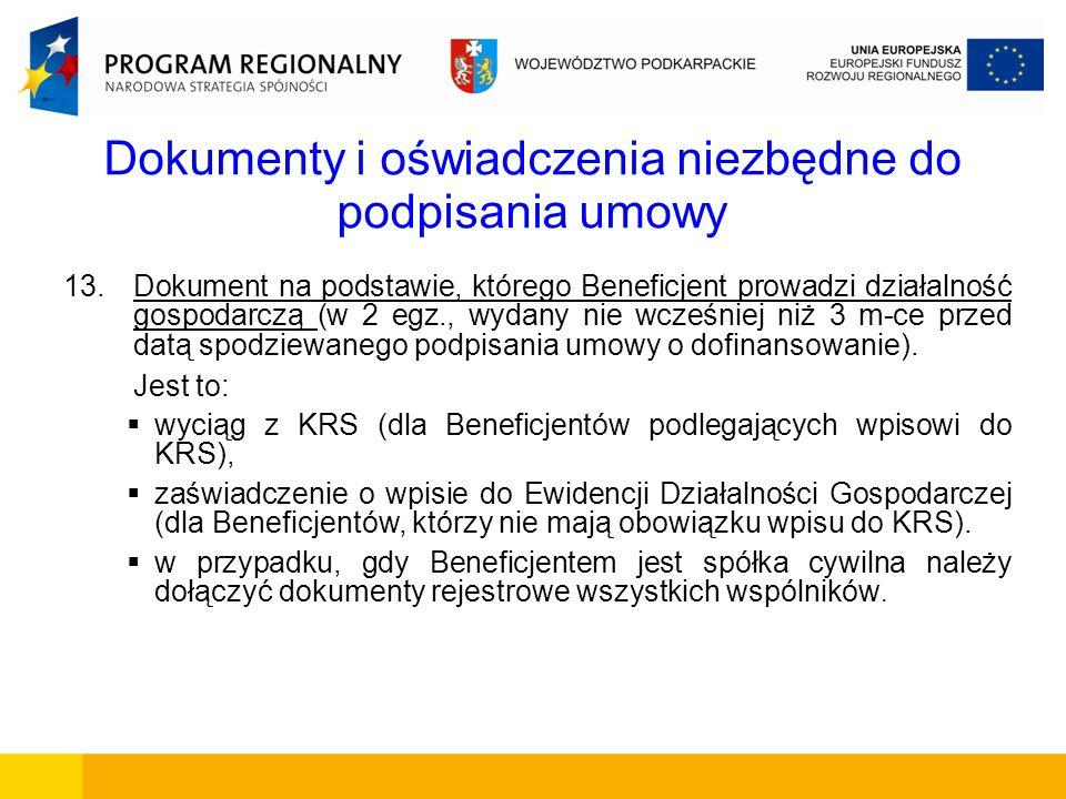 Dokumenty i oświadczenia niezbędne do podpisania umowy 13.Dokument na podstawie, którego Beneficjent prowadzi działalność gospodarczą (w 2 egz., wydan