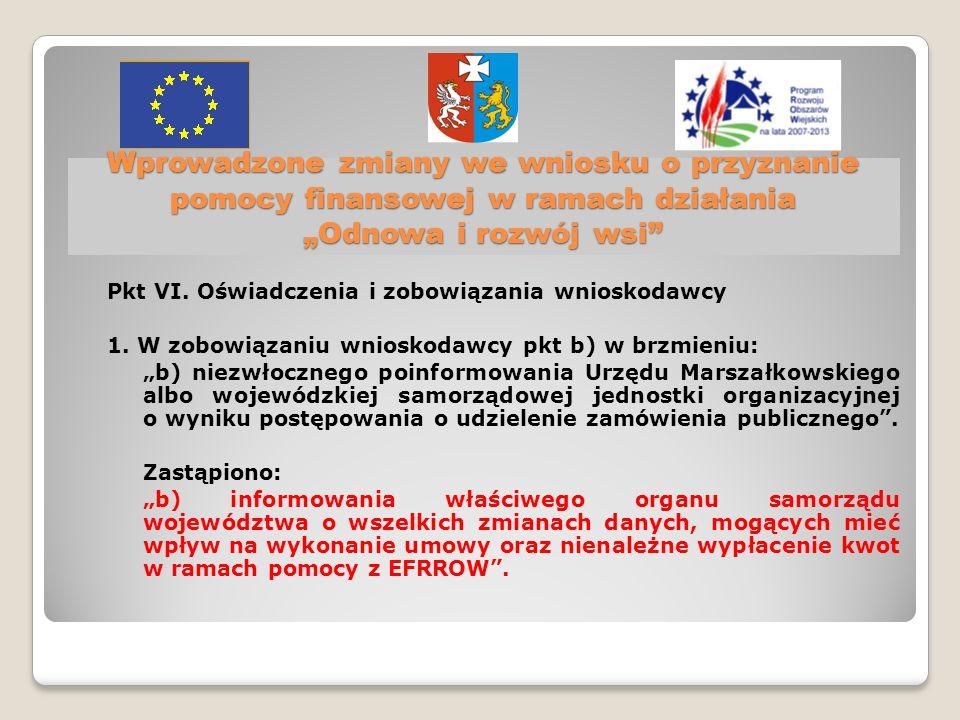 Wprowadzone zmiany we wniosku o przyznanie pomocy finansowej w ramach działania Odnowa i rozwój wsi Pkt VI.
