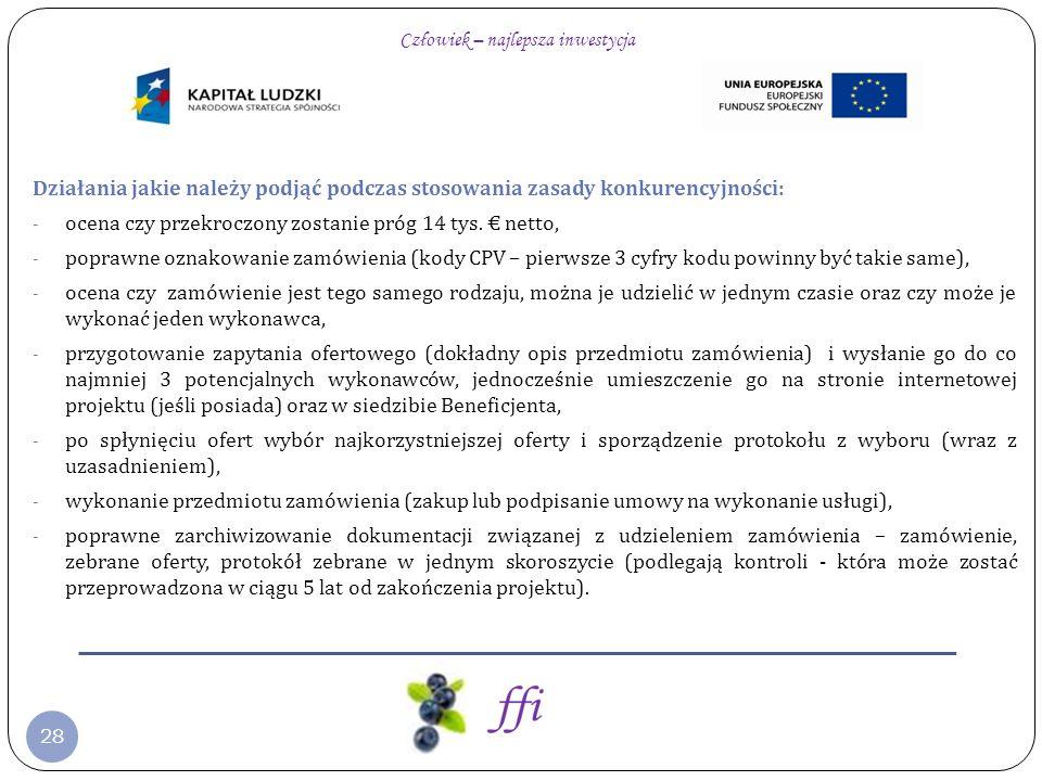 28 Działania jakie należy podjąć podczas stosowania zasady konkurencyjności: - ocena czy przekroczony zostanie próg 14 tys. netto, - poprawne oznakowa