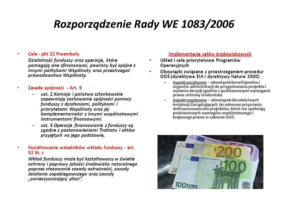 01 Rozporządzenie Rady WE 1083/2006 Cele - pkt 22 Preambuły Działalność funduszy oraz operacje, które pomagają one sfinansować, powinny być spójne z i