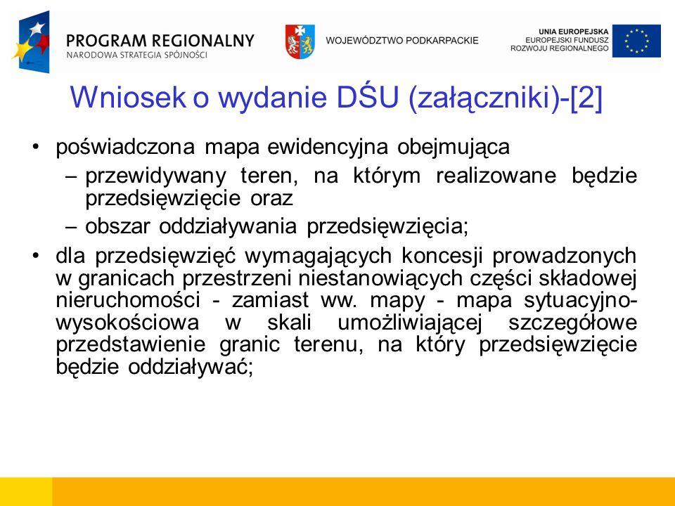 Wniosek o wydanie DŚU (załączniki)-[2] poświadczona mapa ewidencyjna obejmująca – przewidywany teren, na którym realizowane będzie przedsięwzięcie ora