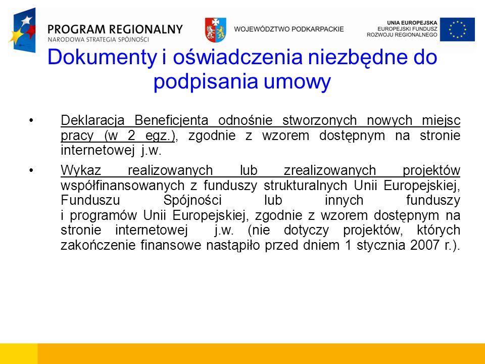 Dokumenty i oświadczenia niezbędne do podpisania umowy Deklaracja Beneficjenta odnośnie stworzonych nowych miejsc pracy (w 2 egz.), zgodnie z wzorem d