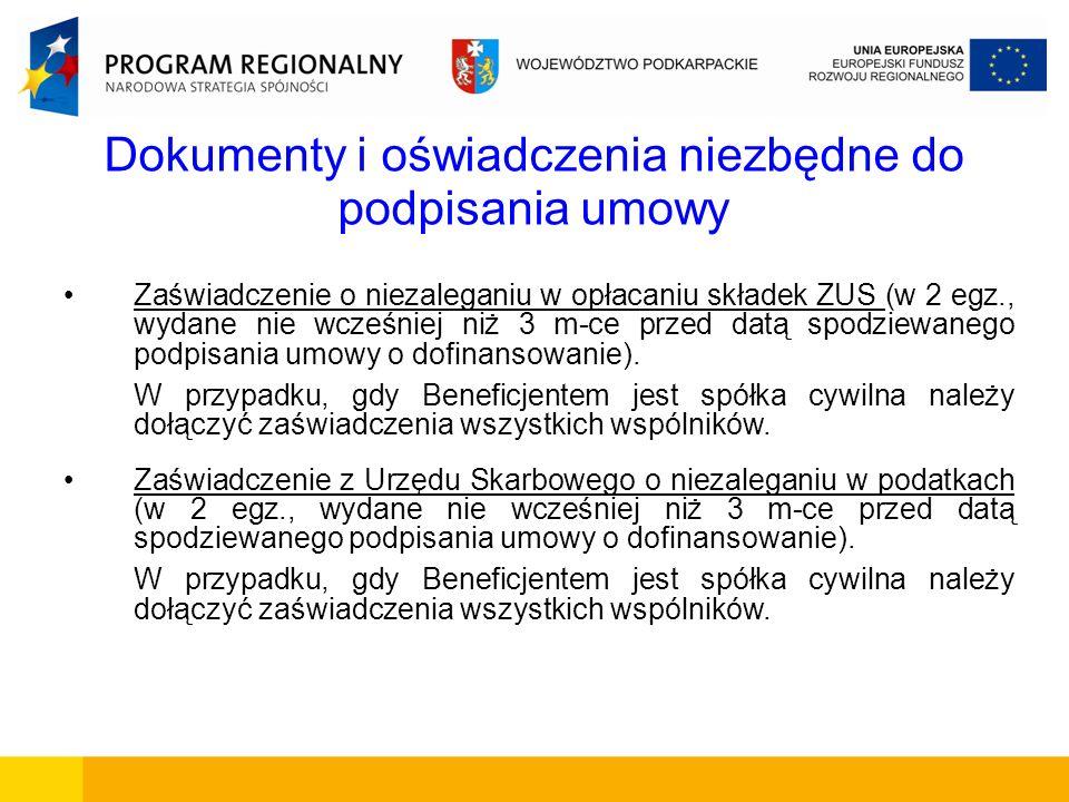 Dokumenty i oświadczenia niezbędne do podpisania umowy Zaświadczenie o niezaleganiu w opłacaniu składek ZUS (w 2 egz., wydane nie wcześniej niż 3 m-ce