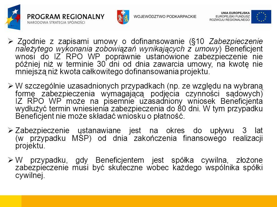 Zgodnie z zapisami umowy o dofinansowanie (§10 Zabezpieczenie należytego wykonania zobowiązań wynikających z umowy) Beneficjent wnosi do IZ RPO WP pop