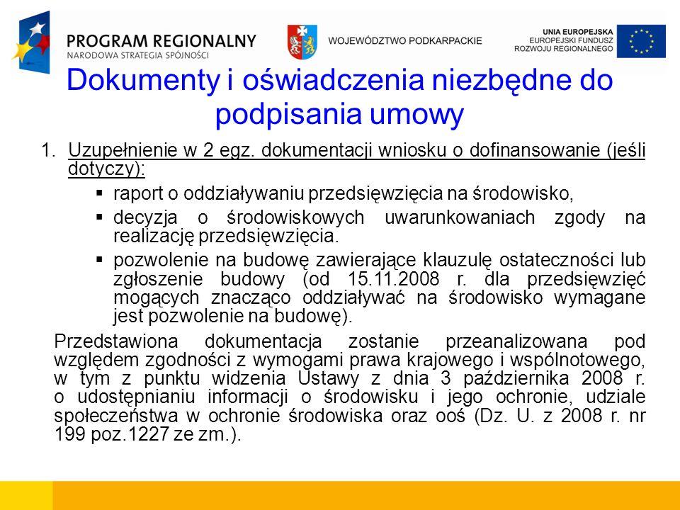 Dokumenty i oświadczenia niezbędne do podpisania umowy 1.Uzupełnienie w 2 egz. dokumentacji wniosku o dofinansowanie (jeśli dotyczy): raport o oddział