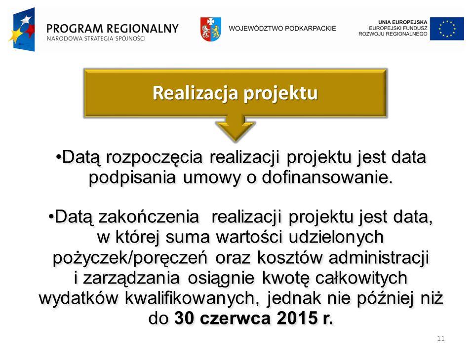 11 Datą rozpoczęcia realizacji projektu jest data podpisania umowy o dofinansowanie.