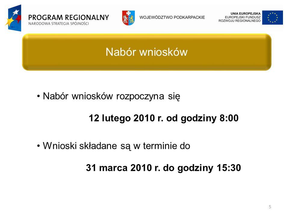 5 Nabór wniosków Nabór wniosków rozpoczyna się 12 lutego 2010 r.
