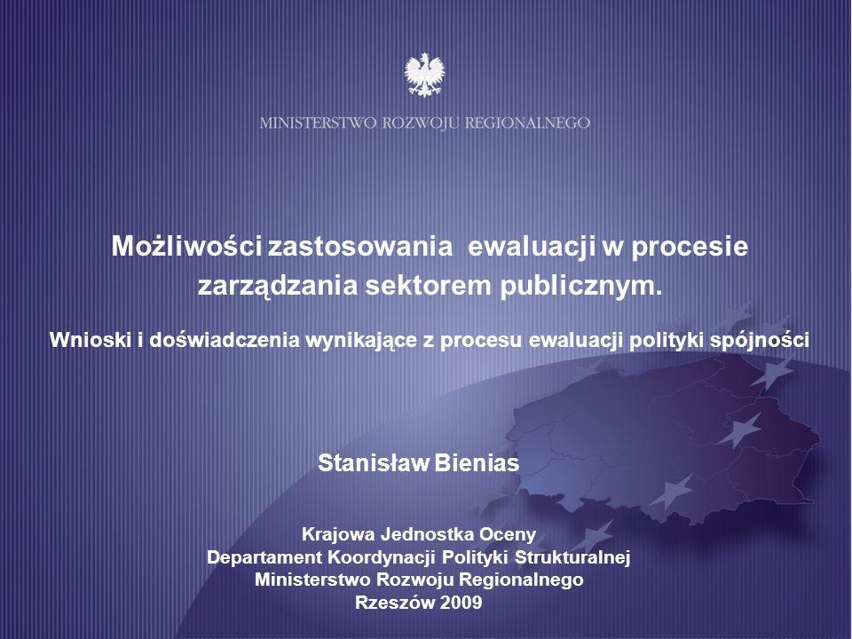 Możliwości zastosowania ewaluacji w procesie zarządzania sektorem publicznym. Wnioski i doświadczenia wynikające z procesu ewaluacji polityki spójnośc