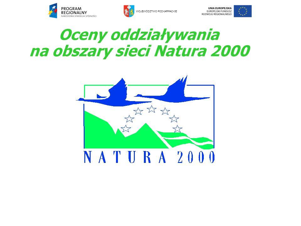 Oceny oddziaływania na obszary sieci Natura 2000 WOJEWÓDZTWO PODKARPACKIE