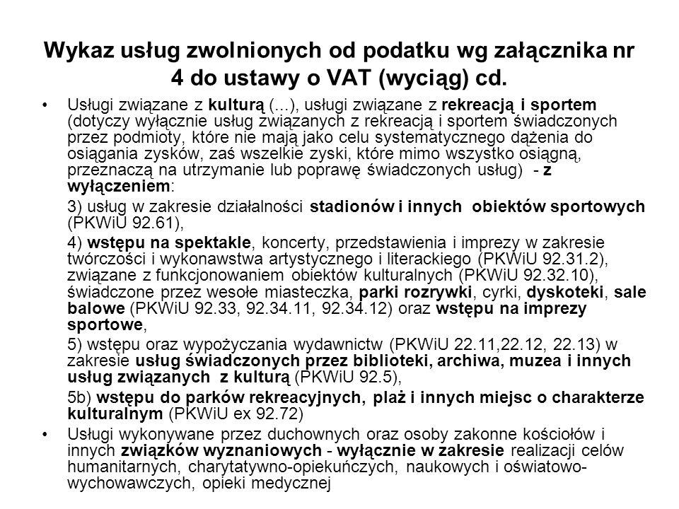 Wykaz usług zwolnionych od podatku wg załącznika nr 4 do ustawy o VAT (wyciąg) cd. Usługi związane z kulturą (...), usługi związane z rekreacją i spor