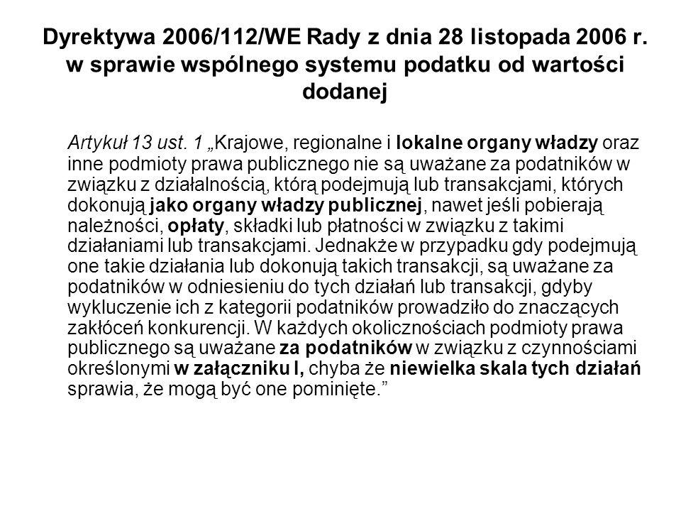 Dyrektywa 2006/112/WE Rady z dnia 28 listopada 2006 r. w sprawie wspólnego systemu podatku od wartości dodanej Artykuł 13 ust. 1 Krajowe, regionalne i
