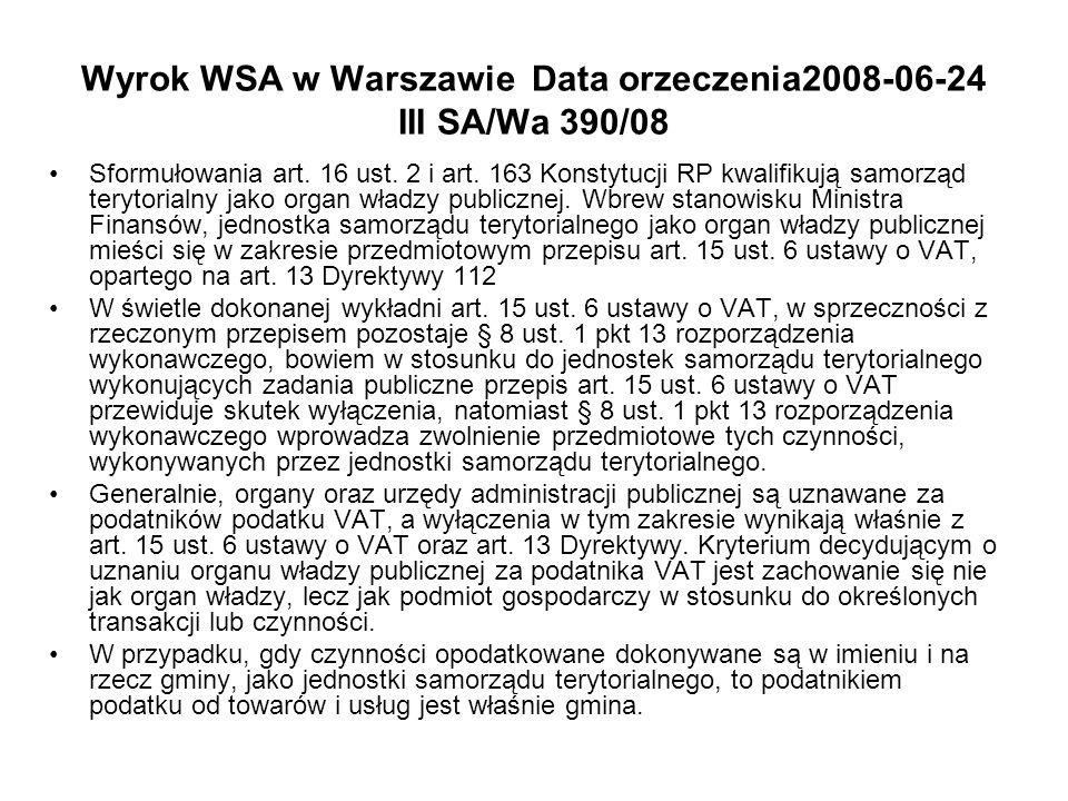 Wyrok WSA w Warszawie Data orzeczenia2008-06-24 III SA/Wa 390/08 Sformułowania art. 16 ust. 2 i art. 163 Konstytucji RP kwalifikują samorząd terytoria