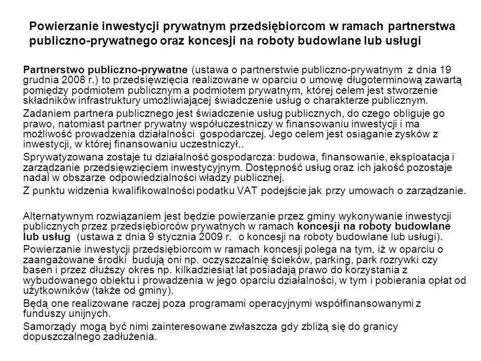 Powierzanie inwestycji prywatnym przedsiębiorcom w ramach partnerstwa publiczno-prywatnego oraz koncesji na roboty budowlane lub usługi Partnerstwo pu