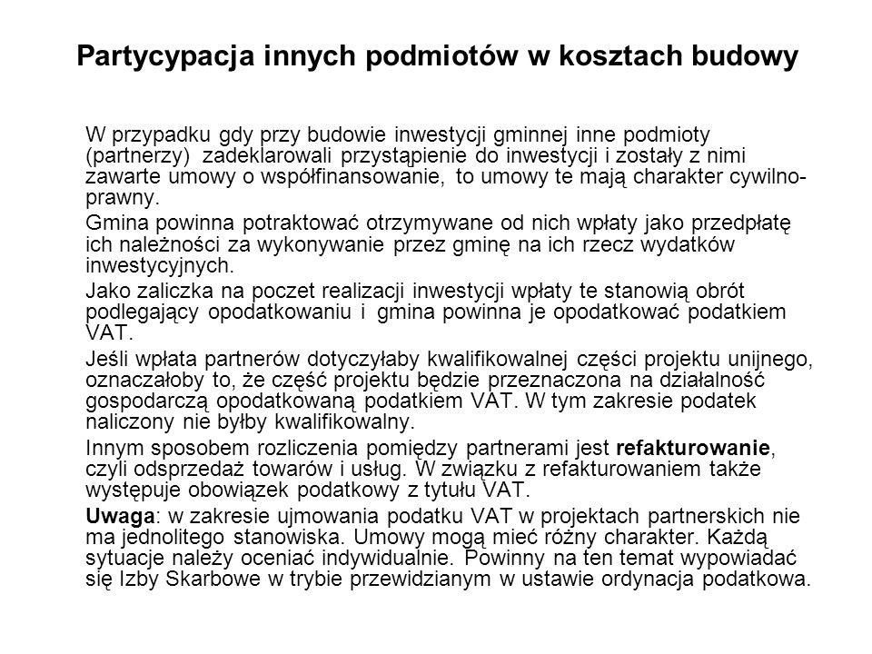 Partycypacja innych podmiotów w kosztach budowy W przypadku gdy przy budowie inwestycji gminnej inne podmioty (partnerzy) zadeklarowali przystąpienie