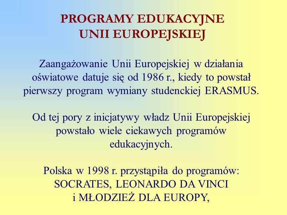 Zaangażowanie Unii Europejskiej w działania oświatowe datuje się od 1986 r., kiedy to powstał pierwszy program wymiany studenckiej ERASMUS. Od tej por