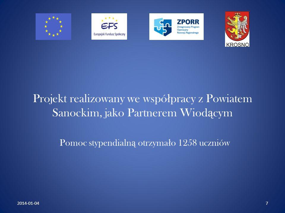Projekt realizowany we wspó ł pracy z Powiatem Sanockim, jako Partnerem Wiod ą cym Pomoc stypendialn ą otrzyma ł o 1258 uczniów 72014-01-04